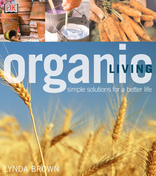 Organic Living by Lynda Brown