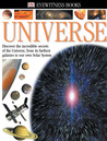 Universe: Discover the Incredible Secrets of the Universe, from Its Farthest Galaxies to Our Own Solar System