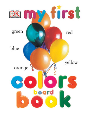 My First Colors Board Book by Angela Wilkes