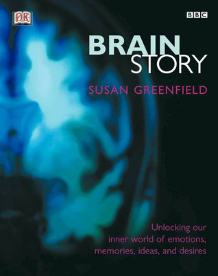 Brain Story by Susan A. Greenfield