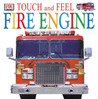 Touch and Feel: Fire Engine (Touch and Feel)