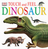 Touch and Feel: Dinosaurs