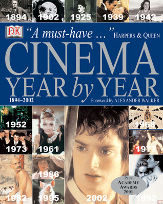 Cinema Year by Year 1894-2002 by David Thompson