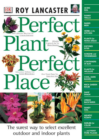 Perfect Plant, Perfect Place by Roy Lancaster
