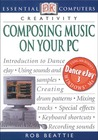 Essential Computers: Composing Music on Your PC (Essential Computers Series)