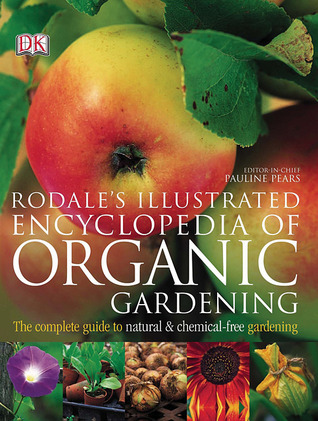 Rodale's Illustrated Encyclopedia of Organic Gardening by Henry Doubleday Research As...
