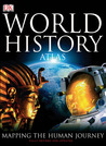 World History Atlas: Mapping the Human Journey