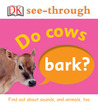 Do Cows Bark?