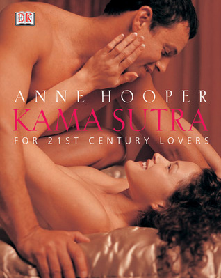 Kama Sutra for 21st-Century Lovers by Anne Hooper
