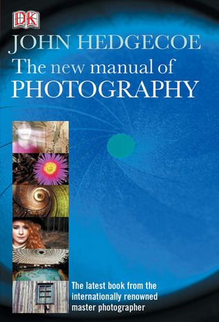 The New Manual of Photography by John Hedgecoe