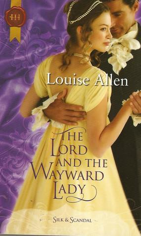 The Lord and the Wayward Lady (Regency Silk & Scandal, #1)