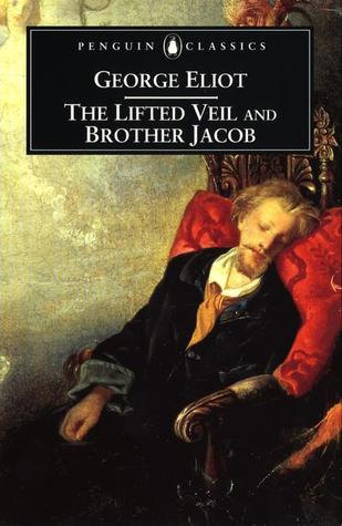 The Lifted Veil and Brother Jacob