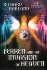 Ferren & The Invasion of Heaven: Book 3 in The Heaven & Earth Trilogy
