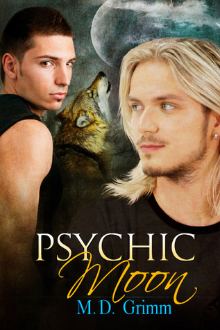 Psychic Moon by M.D. Grimm