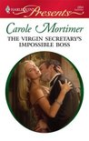 The Virgin Secretary's Impossible Boss (Harlequin Presents #2854)