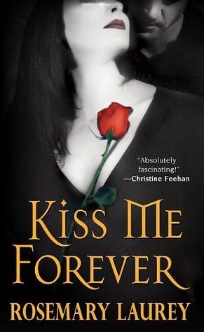 Kiss Me Forever by Rosemary Laurey