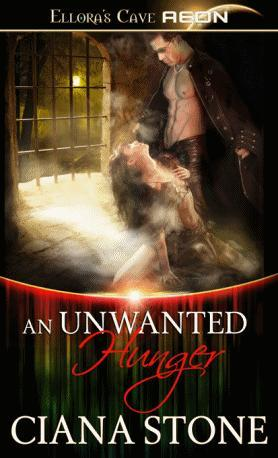 An Unwanted Hunger by Ciana Stone