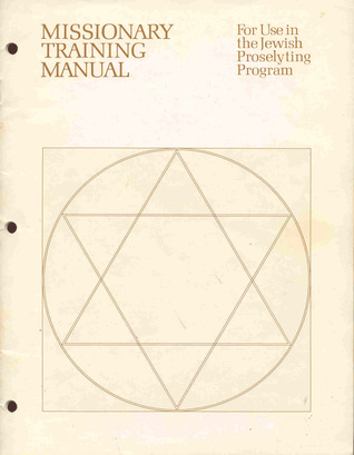 Missionary training manual for use in the Jewish proselyting ... by The Church of Jesus Christ ...