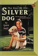 The Soul of the Silver Dog by Lynn Hall