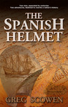The Spanish Helmet by Greg Scowen