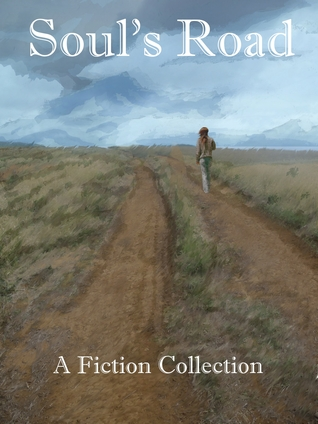 Soul's Road: A Fiction Collection