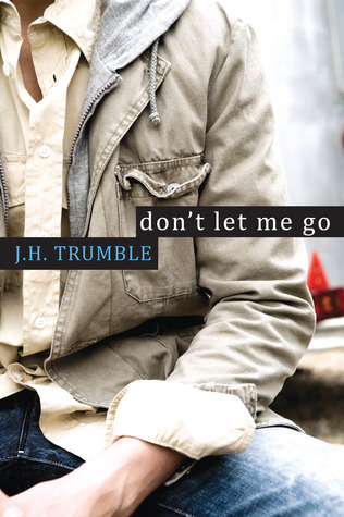 Don't Let Me Go by J.H. Trumble