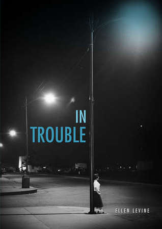 In Trouble by Ellen Levine