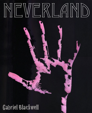 Neverland by Gabriel Blackwell