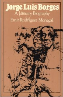 Jorge Luis Borges by Emir R. Monegal