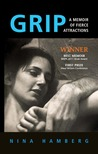 Grip: A Memoir of Fierce Attractions