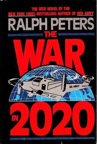 The War In 2020 by Ralph Peters