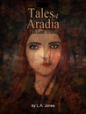 Tales of Aradia the Last Witch Volume 1 by L.A. Jones