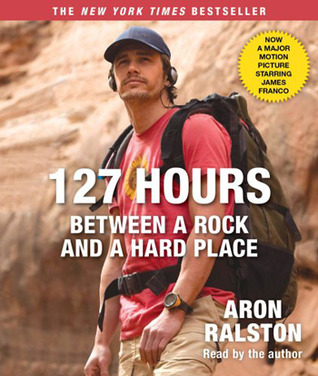 127 Hours Movie Tie- In by Aron Ralston