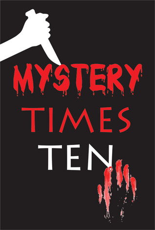 Mystery Times Ten 2011 by MaryChris Bradley