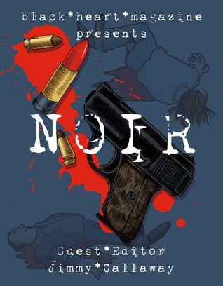 The NOIR Issue by Laura  Roberts