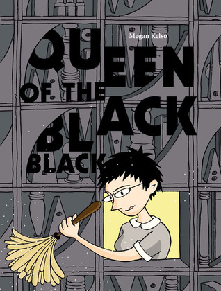Queen of the Black Black by Megan Kelso