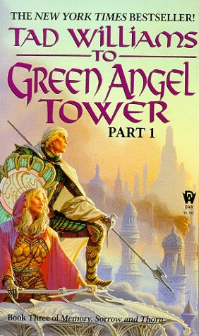 To Green Angel Tower, Part 1 by Tad Williams