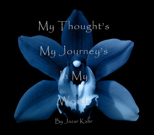 My Thought's My Journey's In My Words!
