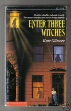 Enter Three Witches by Kate Gilmore