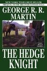 The Hedge Knight (Tales of Dunk and Egg, #1)