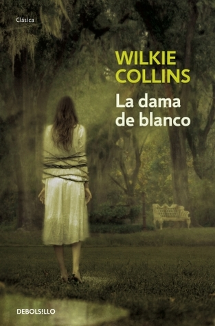 La dama de blanco by Wilkie Collins