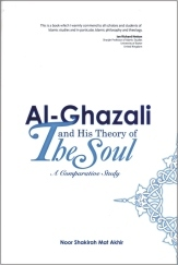 Al-Ghazali and His Theory of The Soul by Noor Shakirah Mat Akhir