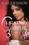 Cheaper To Keep Her 3