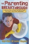 The Parenting Breakthrough by Merrilee Boyack