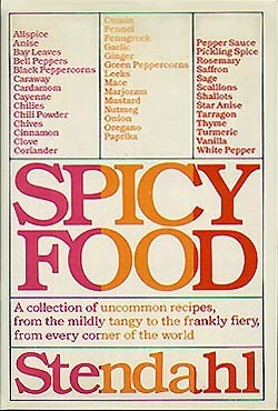 Spicy Food, A Collection Of Uncommon Recipes, From The Mildly... by Stendhal