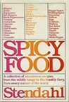 Spicy Food, A Collection Of Uncommon Recipes, From The Mildly Tangy To The Frankly Fiery, From Every Corner Of The World