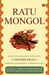 Ratu Mongol by Jack Weatherford