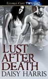 Lust After Death (Love-Bots, #1)