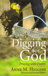 Digging for God:Praying with Poetry