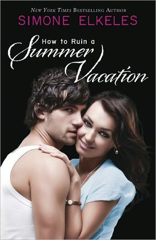 How to Ruin a Summer Vacation by Simone Elkeles